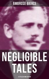 NEGLIGIBLE TALES - 14 Titles in One Edition