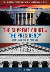 The Supreme Court and the Presidency: Struggles for Supremacy