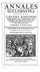 Annales Ecclesiastici: Incipiens ab Imperio Constantini Magni, , perducitur usque ad Constantii eius filii obitum: complectitur annos LV. sextum ex partetantum attingit, Volume 3