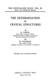 The Crystalline State: The determination of crystal structures, by H. Lipson and W. Cochran