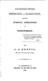 Geneeskundige opmerkingen en raadgevingen betreffende scholen, leerlingen en onderwijzers: Volume 1