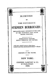 Memoirs of the notorious Stephen Burroughs,: containing many incidents in the life of this wonderful man, never before published