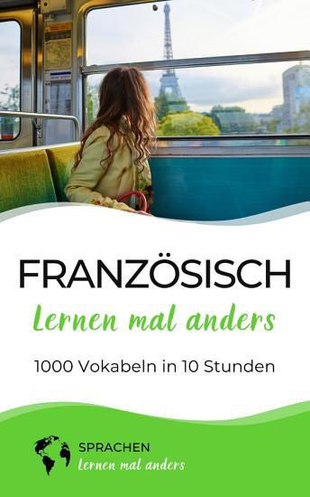 Franz  sisch lernen mal anders   1000 Vokabeln in 10 Stunden PDF