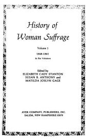 History of Woman Suffrage: Volume 1