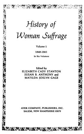 History of Woman Suffrage  1848 1861 PDF