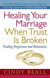 Healing Your Marriage When Trust Is Broken Book PDF