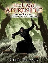 The Last Apprentice: The Spook's Tale: And Other Horrors