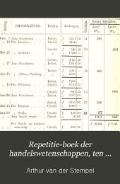 Repetitie-boek der handelswetenschappen, ten gebruike bij het middelbaar onderwijs en tot zelf-oefening