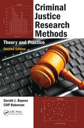 Criminal Justice Research Methods: Theory and Practice, Second Edition, Edition 2