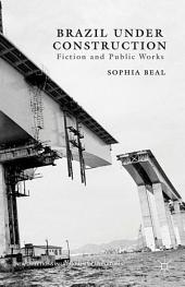 Brazil under Construction: Fiction and Public Works