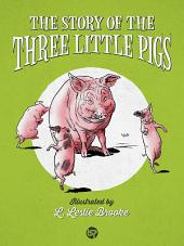 The Story of The Three Little Pigs: Vintage Illustrated Classics