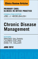 Chronic Disease Management  An Issue of Primary Care Clinics in Office Practice   E Book PDF