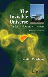 The Invisible Universe: The Story of Radio Astronomy, Edition 2