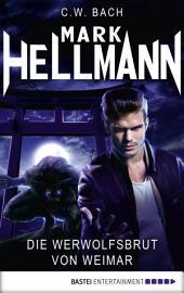 Mark Hellmann 15: Die Werwolfsbrut von Weimar