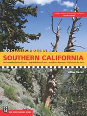 100 Classic Hikes in Southern California: San Bernardino National Forest, Angeles National Forest, Santa Lucia Mountains, Big Sur and the Sierras
