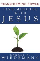 Five Minutes with Jesus: Transforming Power