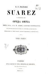 R.P. Francisci Suarez e Societate Iesu Opera omnia: Volume 1
