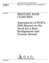 Military base closures assessment of DOD's 2004 report on the need for a base realignment and closure round.