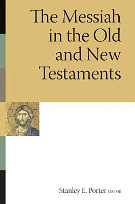 The Messiah in the Old and New Testaments PDF