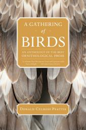 A Gathering of Birds: An Anthology of the Best Ornithological Prose
