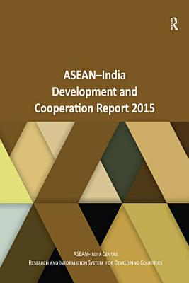 ASEAN India Development and Cooperation Report 2015