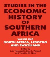 Studies in the Economic History of Southern Africa: Volume Two : South Africa, Lesotho and Swaziland