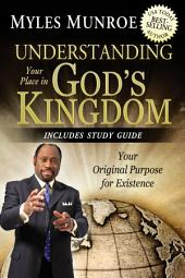 Understanding Your Place in God's Kingdom: Your Original Purpose for Existence