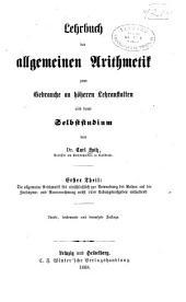 Lehrbuch der allgemeinen Arithmetik zum Gebrauche an höheren Lehranstalten und beim Selbststudium: Band 1