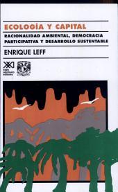 Ecología y capital: racionalidad ambiental, democracia participativa y desarrollo sustentable