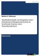 Machbarkeitsstudie zur Integration eines Dokumenten-Management-Systems in bestehende Systeme eines Finanzdienstleisters