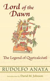 Lord of the Dawn: The Legend of Quetzalcíatl
