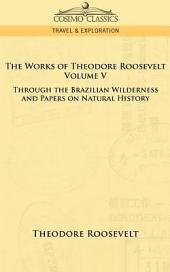The Works of Theodore Roosevelt - Volume