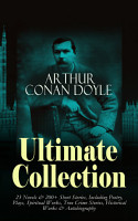 ARTHUR CONAN DOYLE Ultimate Collection  23 Novels   200  Short Stories  Including Poetry  Plays  Spiritual Works  True Crime Stories  Historical Works   Autobiography PDF
