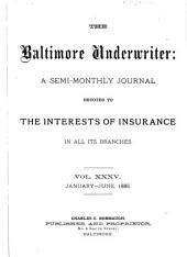 The Baltimore Underwriter: A Monthly Publication Devoted to the Interests of Insurance, Volume 35