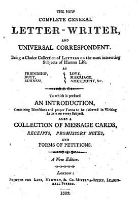 The New Complete General Letter writer and Universal Correspondent     A New Edition