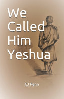 We Called Him Yeshua