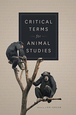 Critical Terms for Animal Studies