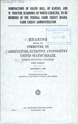 Nominations of Ralph Ball  of Kansas  and W  Proctor Scarboro  of North Carolina  to be Members of the Federal Farm Credit Board  Farm Credit Administration