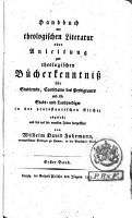 Handbuch der Theologischen Litteratur  oder Anleitung zur theologischen B  cherkenntnis f  r     Stadt  und Landprediger in der protestantischen Kirche PDF