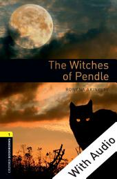 The Witches of Pendle - With Audio Level 1 Oxford Bookworms Library: Edition 3