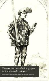 Histoire des ducs de Bourgogne de la maison de Valois ...: Avec des remarques, par le baron de Reiffenberg ...
