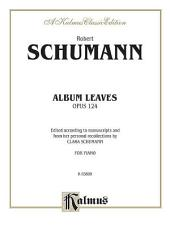 Album Leaves (Albumblätter), Op. 124: Piano Collection