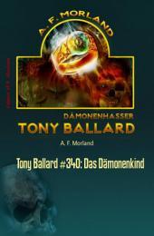 Tony Ballard #340: Das Dämonenkind: Horror-Serie