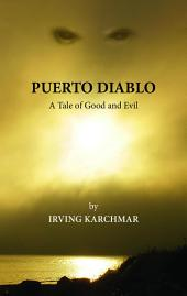 Puerto Diablo: A Tale of Good and Evil