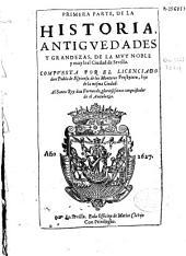 Primera parte de la historia, antiguedades y grandezas de la ... ciudad de Sevilla