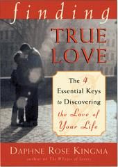 Finding True Love: The Four Essential Keys to Discovering the Love of Your Life