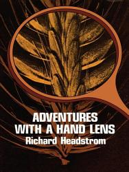 Adventures With A Hand Lens Book PDF