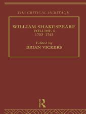 William Shakespeare: The Critical Heritage Volume 4 1753-1765