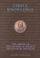 Useful Knowledge: The American Philosophical Society Millennium Program, Volume 234