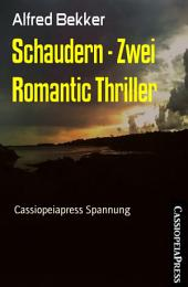 Schaudern - Zwei Romantic Thriller: Cassiopeiapress Spannung